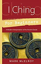 I Ching for Beginners: A Modern…