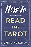 Abraham, Sylvia: How to Read the Tarot