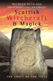 Buckland, Raymond: Scottish Witchcraft &amp; Magick: The Craft of the Picts