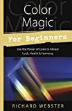 Webster, Richard: Color Magic for Beginners (For Beginners (Llewellyn's))
