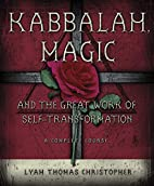 Kabbalah, Magic & the Great Work of Self…