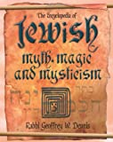 Rabbi Geoffrey W. Dennis: The Encyclopedia of Jewish Myth, Magic and Mysticism