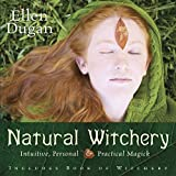 Dugan, Ellen: Natural Witchery: Intuitive, Personal & Practical Magick