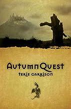 AutumnQuest by Terie Garrison