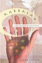 Kabbalah for Health & Wellness by Mark…