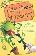Little Shop of Murders by Susan Goodwill