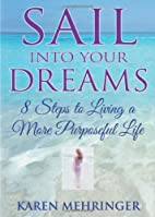 Sail Into Your Dreams: 8 Steps to Living a…