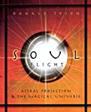 Tyson, Donald: Soul Flight: Astral Projection and the Magical Universe