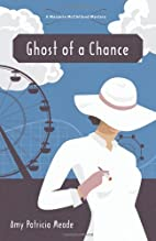 Ghost of a Chance by Amy Patricia Meade