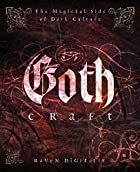 Goth Craft: The Magickal Side of Dark…