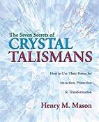 The Seven Secrets of Crystal Talismans: How…