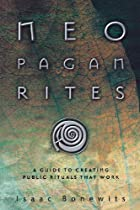 Neopagan Rites: A Guide to Creating Public…