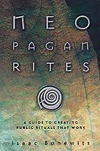 Neopagan Rites: A Guide to Creating Public…