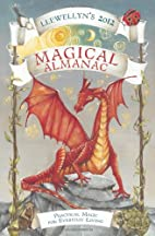 Llewellyn's 2012 Magical Almanac by…