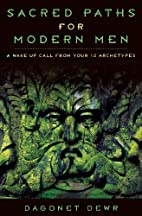 Sacred Paths for Modern Men: A Wake Up Call…
