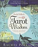 Pollack, Rachel: Rachel Pollack's Tarot Wisdom: Spiritual Teachings and Deeper Meanings