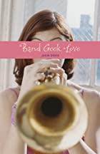 Band Geek Love by Josie Bloss