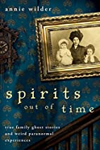 Spirits Out of Time: True Family Ghost…