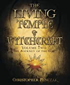 The Living Temple of Witchcraft Volume Two:…