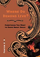 Where Do Demons Live?: Everything You Want…