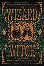 The Wizard and the Witch: Seven Decades of…
