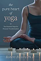 The Pure Heart of Yoga: Ten Essential Steps…