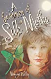 Willey, Margaret: A Summer of Silk Moths