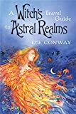 Conway, D.J.: A Witch's Travel Guide to Astral Realms