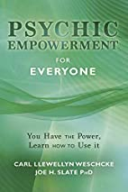 Psychic Empowerment for Everyone: You Have…