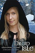 The Druid Isle by Ellen Evert Hopman