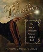 Wandlore: The Art of Crafting the Ultimate…