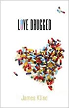 Love Drugged by James Klise