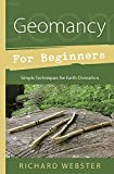 Webster, Richard: Geomancy for Beginners: Simple Techniques for Earth Divination