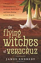 The Flying Witches of Veracruz: A…