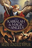 González-Wippler, Migene: The Kabbalah & Magic of Angels