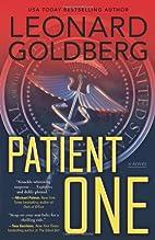 Patient One: A Novel by Leonard Goldberg