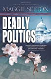 Sefton, Maggie: Deadly Politics (A Molly Malone Mystery)