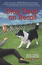 Drop Dead on Recall by Sheila Webster…
