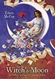 McCoy, Edain: The Witch's Moon: A Collection of Lunar Magick and Rituals
