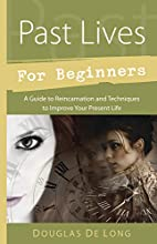 Past Lives for Beginners: A Guide to…
