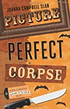 Picture Perfect Corpse by Joanna Campbell…