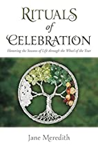 Rituals of Celebration: Honoring the Seasons…