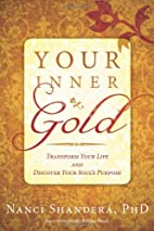 Your Inner Gold: Transform Your Life and…