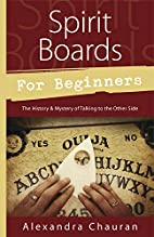 Spirit Boards for Beginners: The History &…