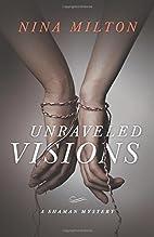 Unraveled Visions (A Shaman Mystery) by Nina…