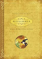 Midsummer: Rituals, Recipes & Lore for Litha…