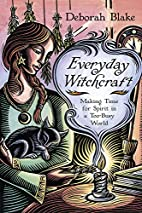 Everyday Witchcraft: Making Time for Spirit…