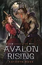 Avalon Rising (A Metal & Lace Novel) by…