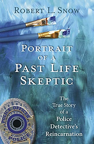 portrait-of-a-past-life-skeptic-the-true-story-of-a-police-detectives-reincarnation