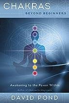 Chakras Beyond Beginners: Awakening to the…